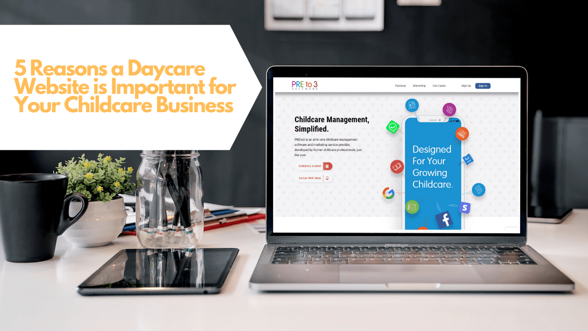 5 Reasons a Daycare Website is Important for Your Childcare Business